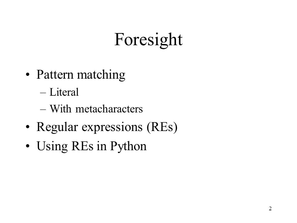 1 Python & Pattern Matching with Regular Expressions (REs) OPIM 101