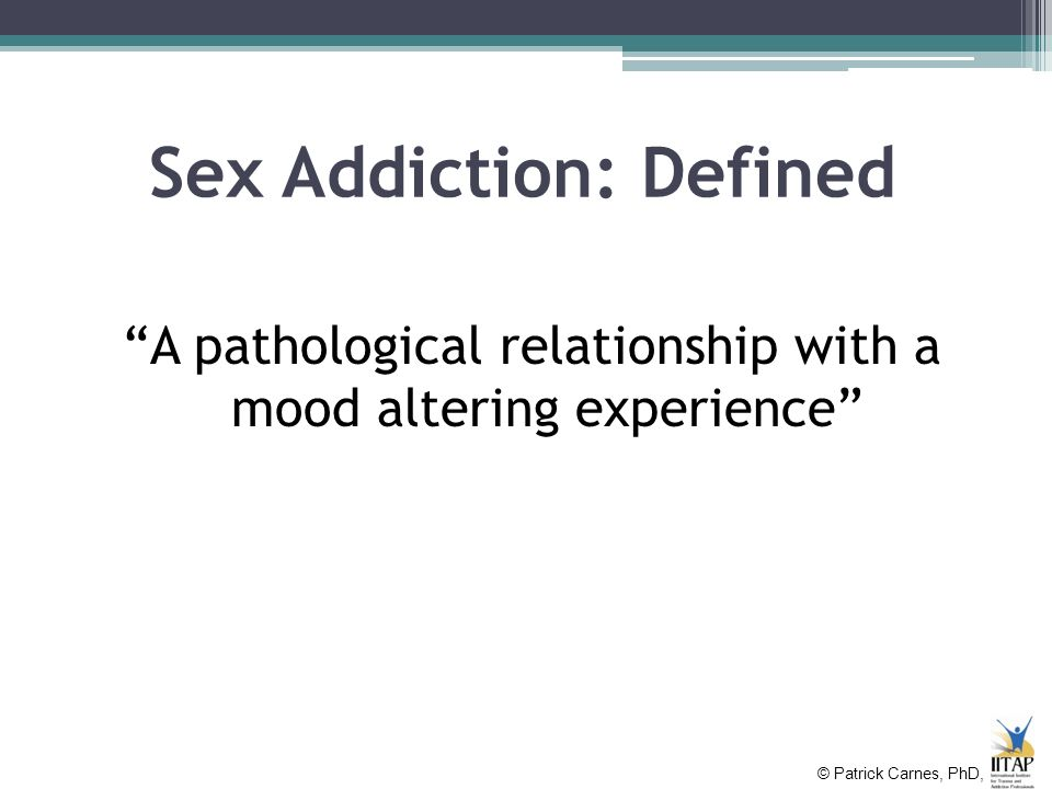 Sexual addiction defined