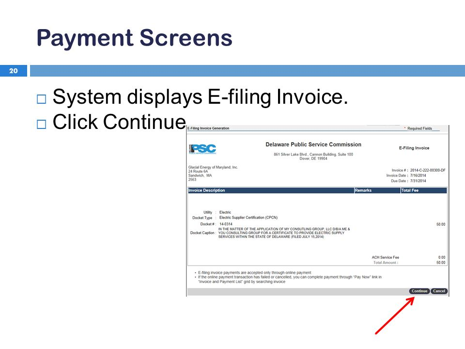 Payment Screens 20  System displays E-filing Invoice.  Click Continue