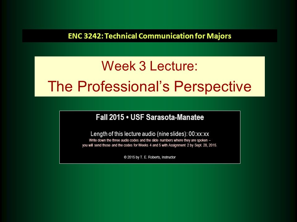 Enc 3242 Technical Communication For Majors Week 3 Lecture The