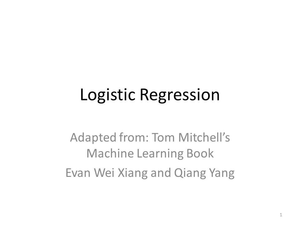 1 Logistic Regression Adapted From Tom Mitchell S Machine