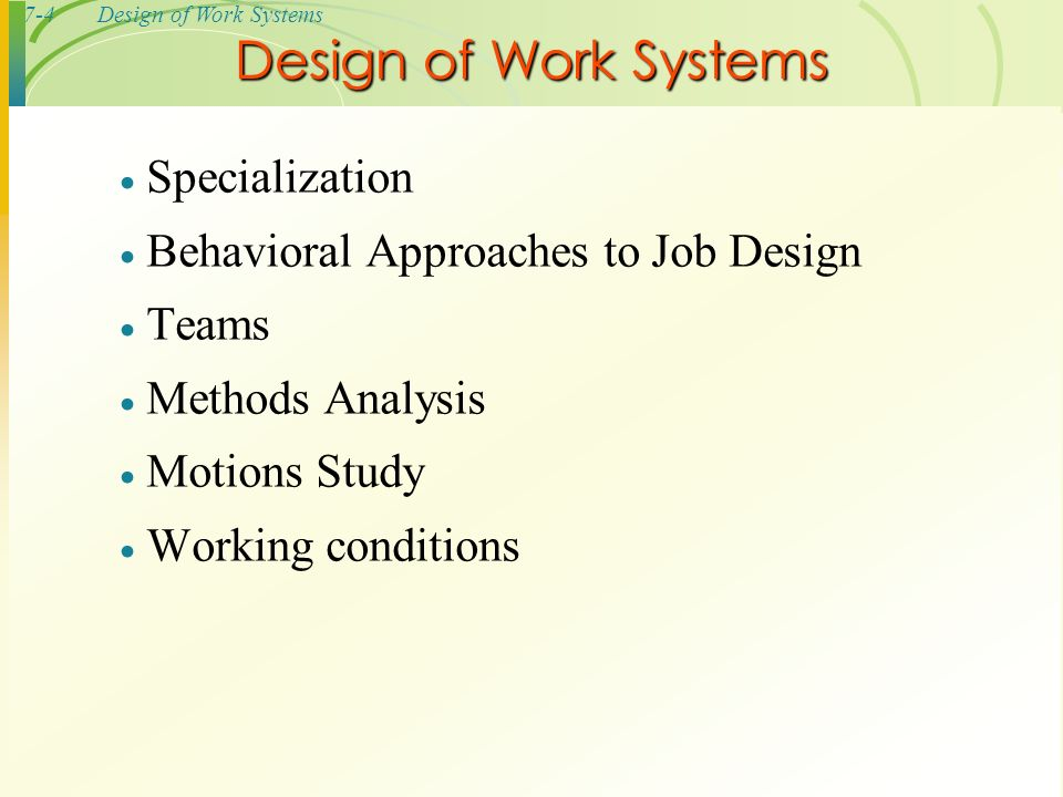 7 1design Of Work Systems William J Stevenson Operations Management 8 Th Edition Ppt Download