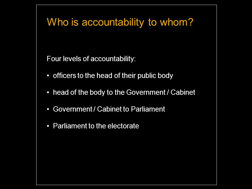 Who is accountability to whom.