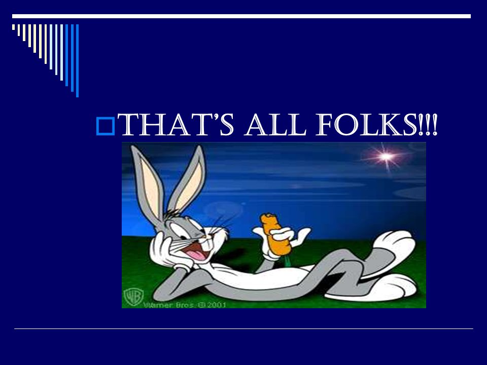  That's all folks!!!