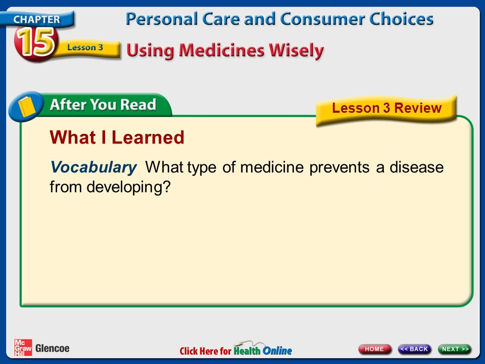 What I Learned Vocabulary What type of medicine prevents a disease from developing Lesson 3 Review