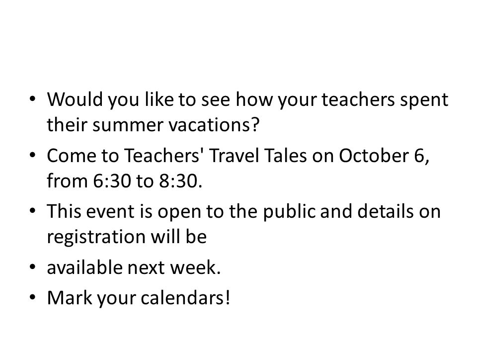 Would you like to see how your teachers spent their summer vacations.