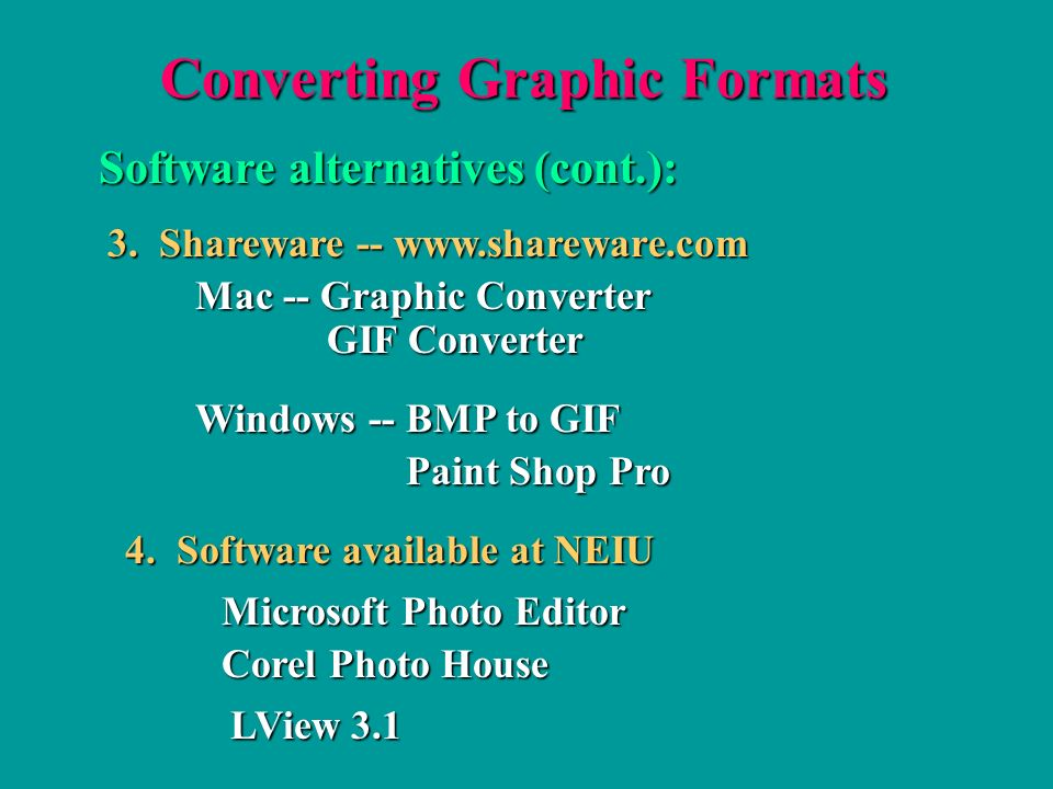 Converting Graphic Formats Software alternatives (cont.): 3.