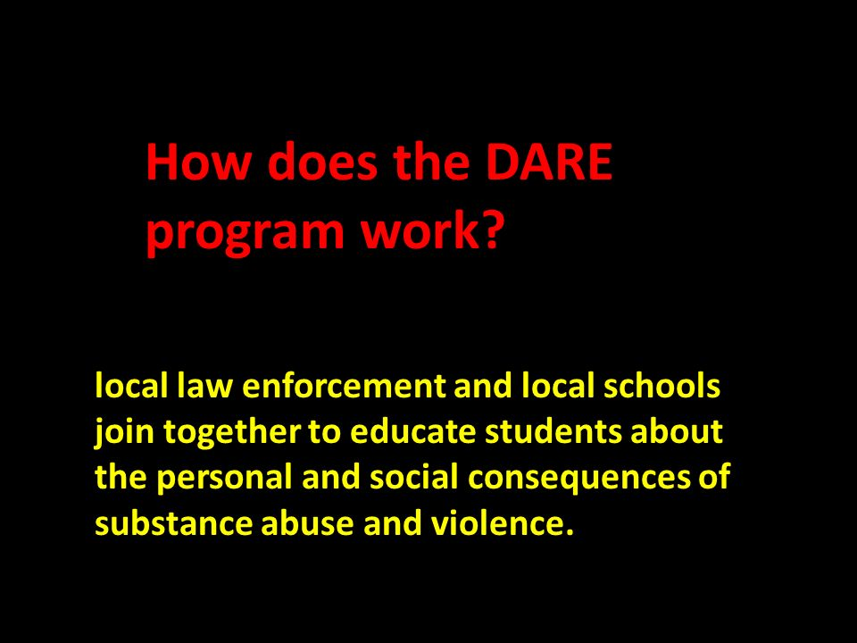 a paper on drug abuse resistance education program Drug abuse resistance education (dare) is used by 80% of school districts nationwide, despite the fact that several studies have shown it to be ineffective on the other hand, programs like life skills training do work, remarkably well, but are more expensive and time-consuming than dare.