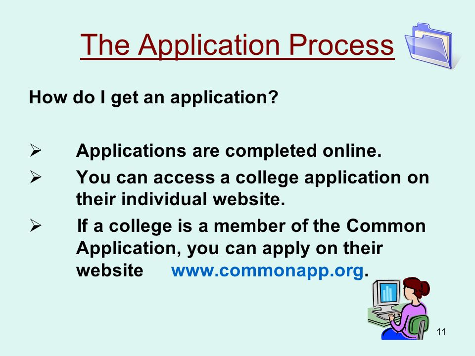 11 The Application Process How do I get an application.