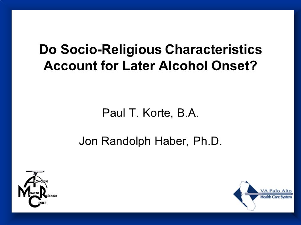Do Socio-Religious Characteristics Account for Later Alcohol Onset.