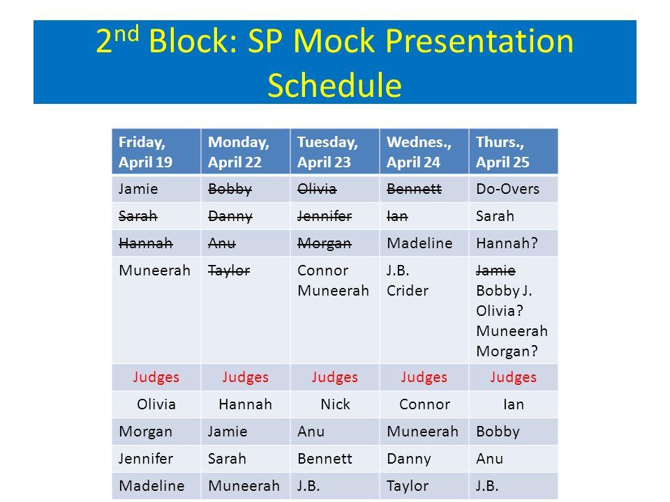 2 nd block sp mock presentation schedule friday april 19 monday