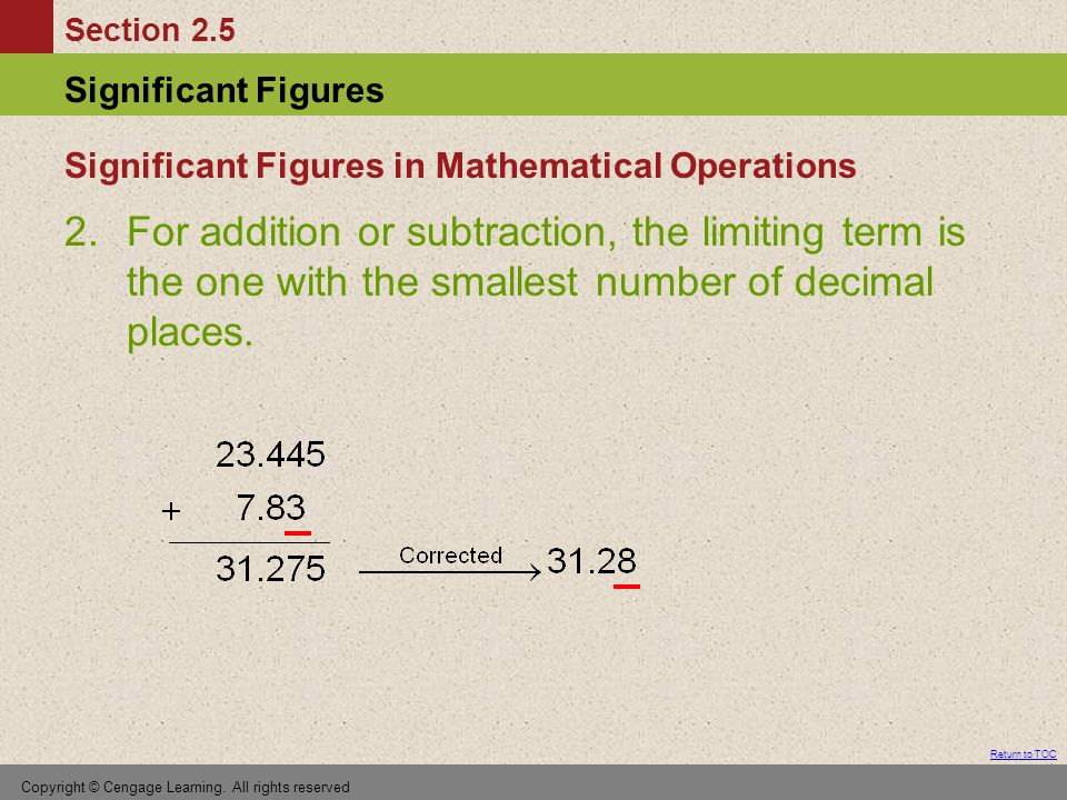 Section 2.5 Significant Figures Return to TOC Copyright © Cengage Learning.