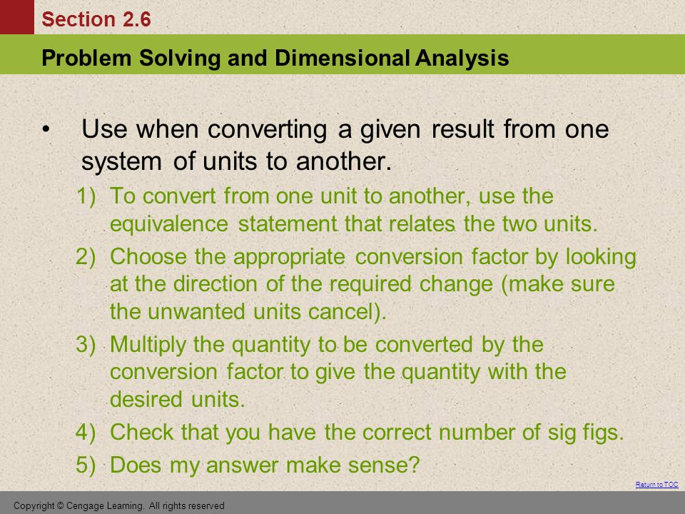Section 2.6 Problem Solving and Dimensional Analysis Return to TOC Copyright © Cengage Learning.