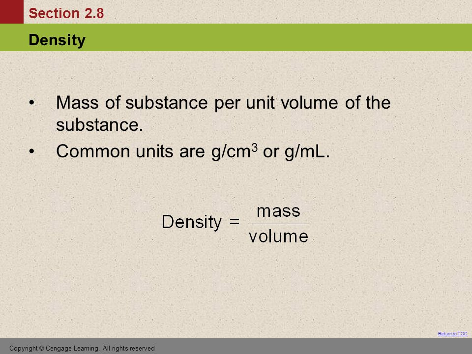 Section 2.8 Density Return to TOC Copyright © Cengage Learning.