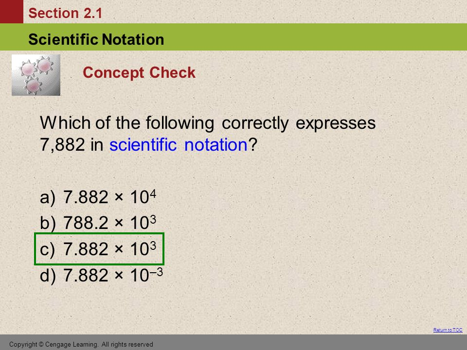 Section 2.1 Scientific Notation Return to TOC Copyright © Cengage Learning.