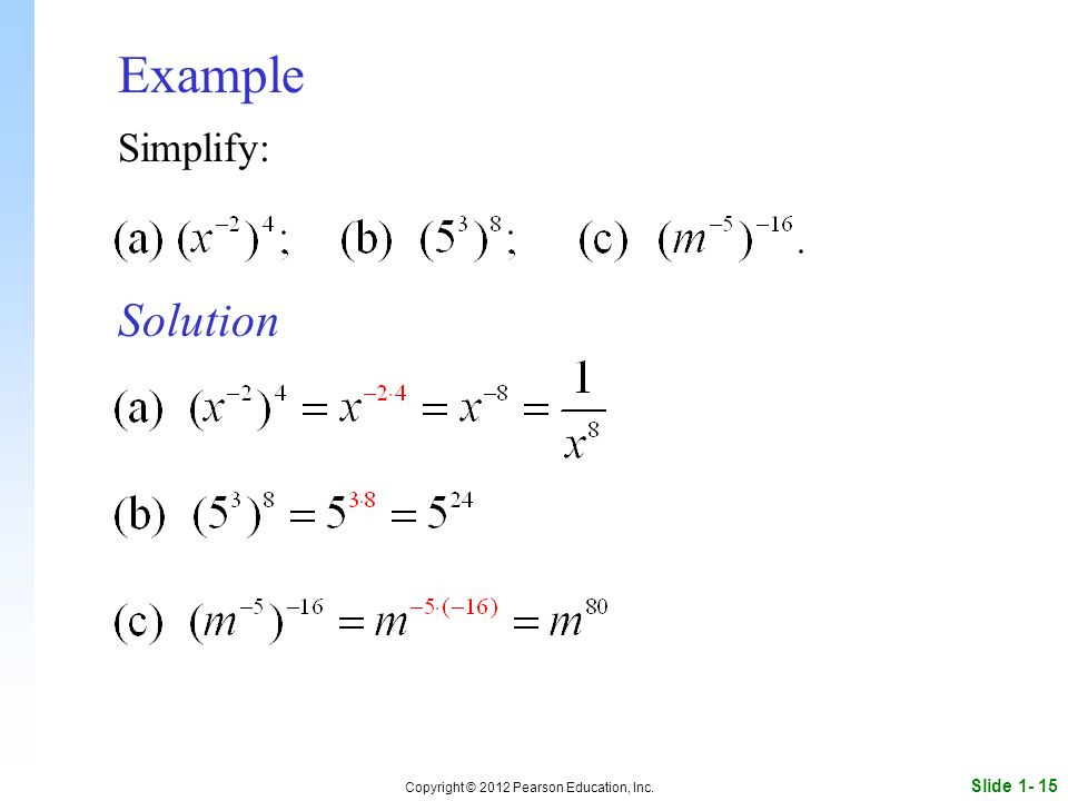Slide Copyright © 2012 Pearson Education, Inc. Example Simplify: Solution