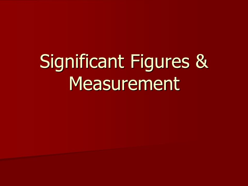 Significant Figures & Measurement