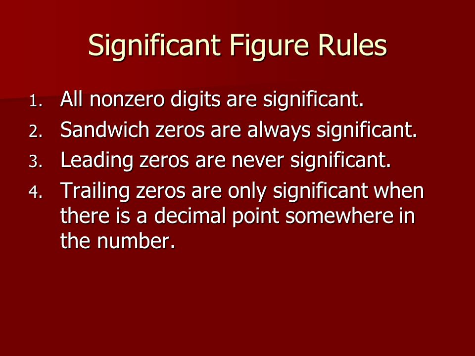 Significant Figure Rules 1. All nonzero digits are significant.