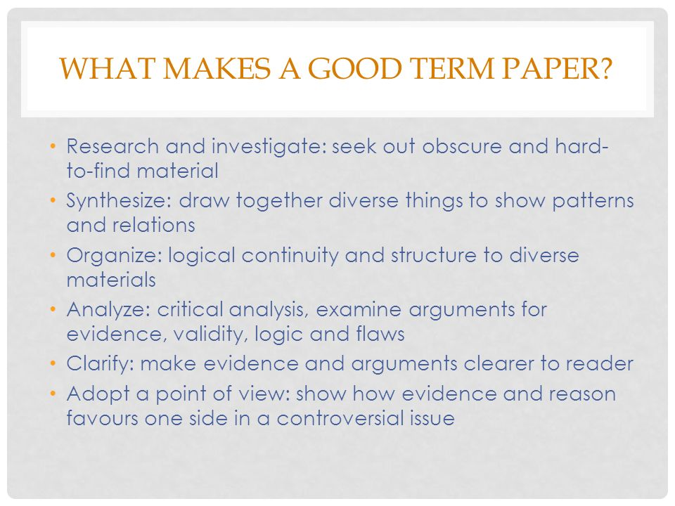 WHAT MAKES A GOOD TERM PAPER.