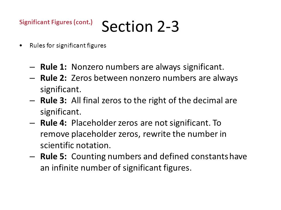 Section 2-3 Significant Figures Often, precision is limited by the tools available.
