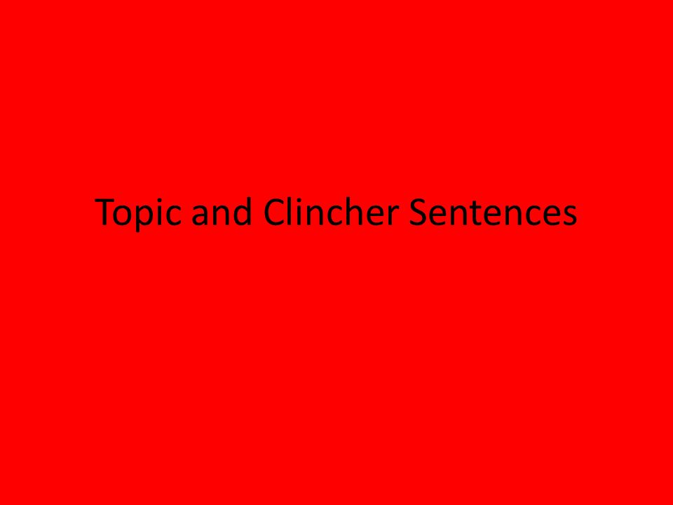 what is the best definition of the clincher sentence