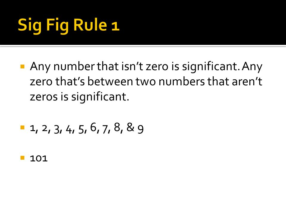  Any number that isn't zero is significant.