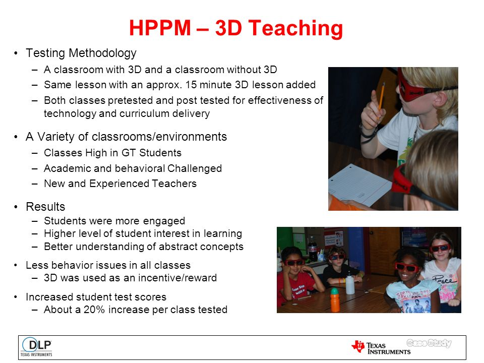HPPM – 3D Teaching Testing Methodology –A classroom with 3D and a classroom without 3D –Same lesson with an approx.