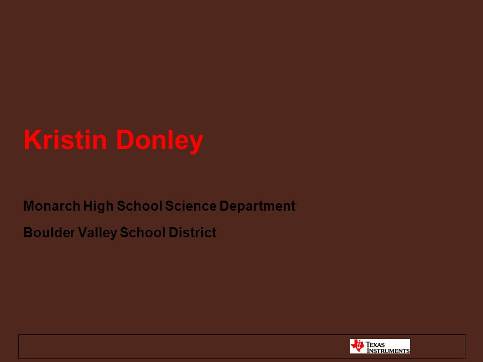 Kristin Donley Monarch High School Science Department Boulder Valley School District