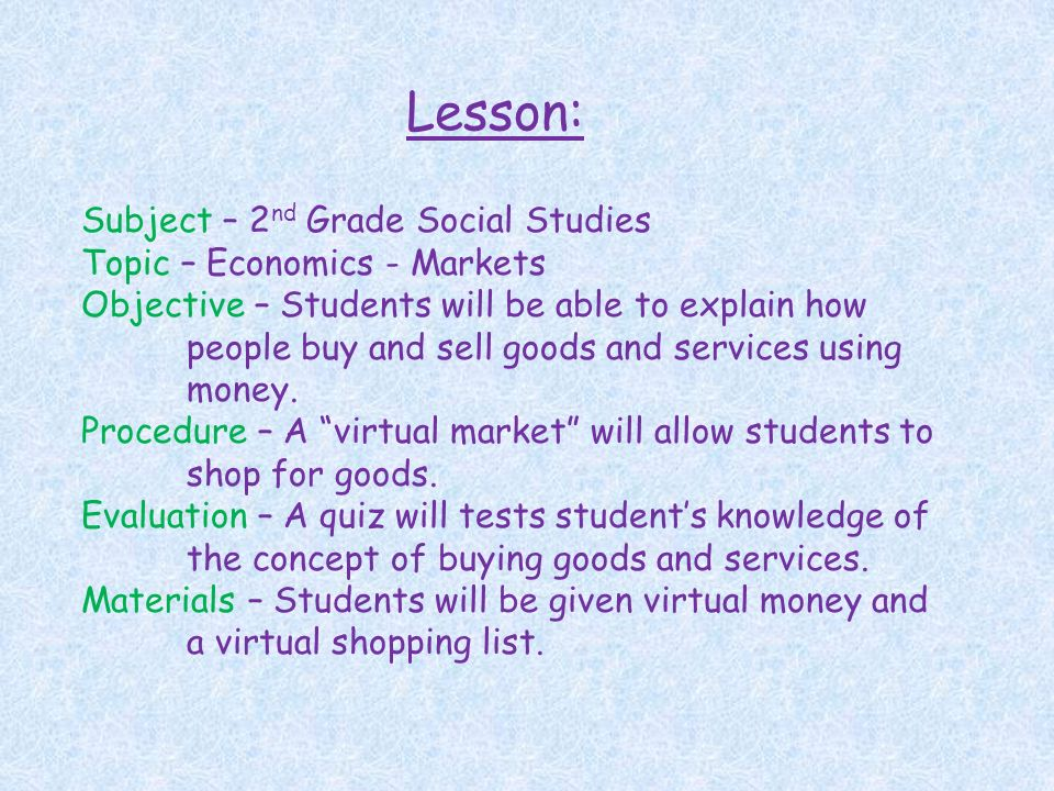 To Market Social Studies And Money Mrs Hall's. Subject 2 Nd Grade Social Studies Topic Economics Markets Objective Students Will. Worksheet. Goods And Services Worksheet For 2nd Grade At Clickcart.co