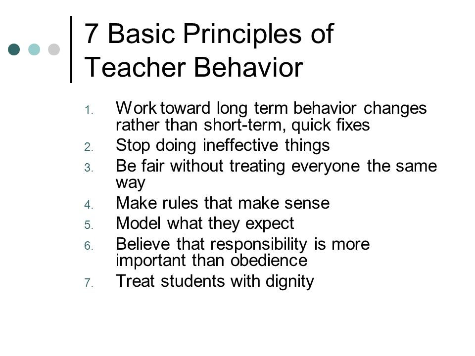 7 Basic Principles of Teacher Behavior 1.
