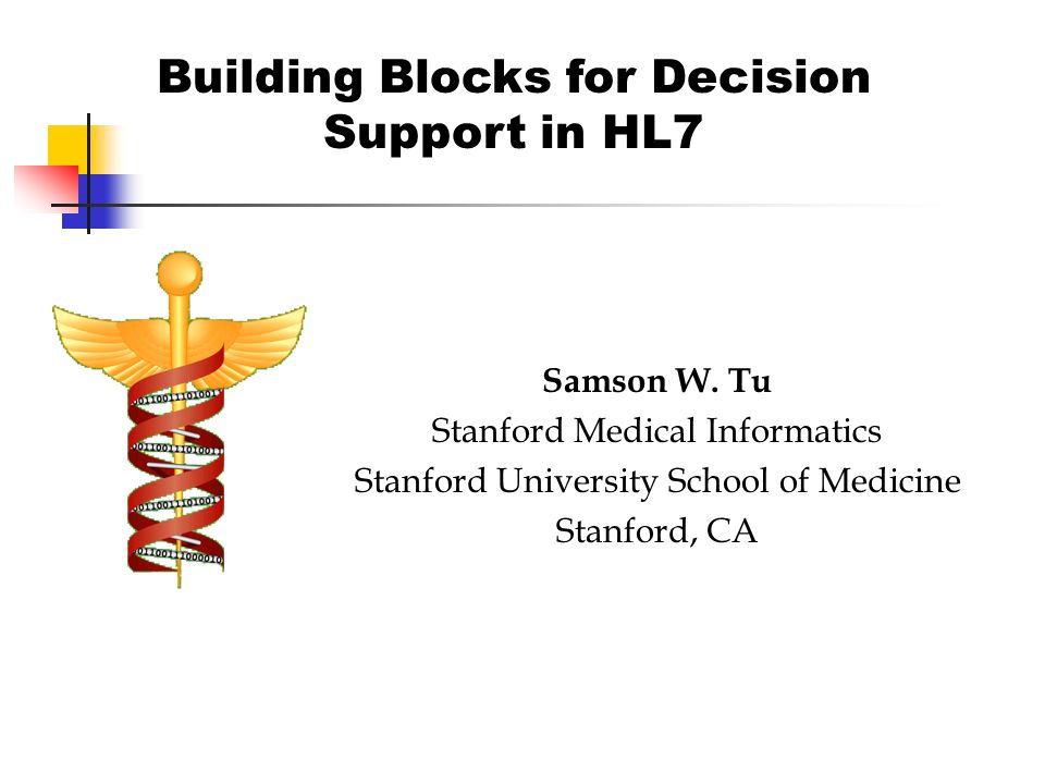 Building Blocks for Decision Support in HL7 Samson W  Tu