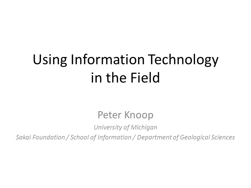 Using Information Technology In The Field Peter Knoop University Of