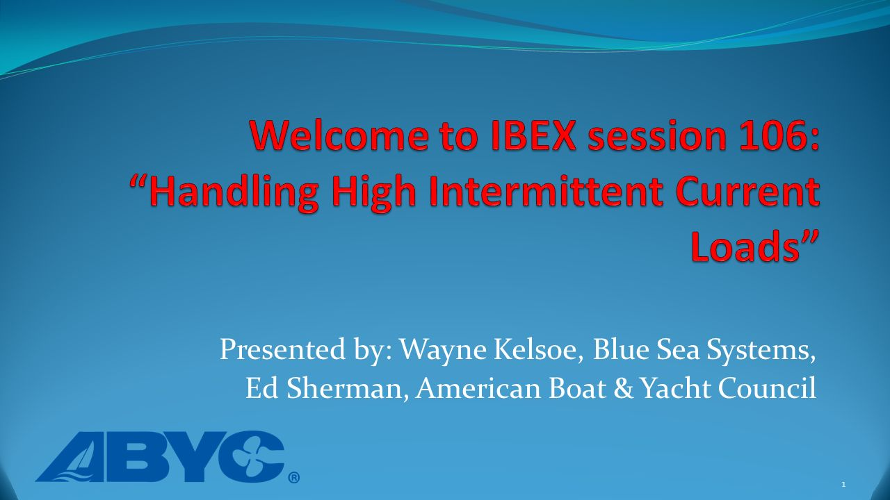 Presented By Wayne Kelsoe Blue Sea Systems Ed Sherman American Seas Ac Circuit Breakers Alternating Current Are 1 Boat Yacht Council