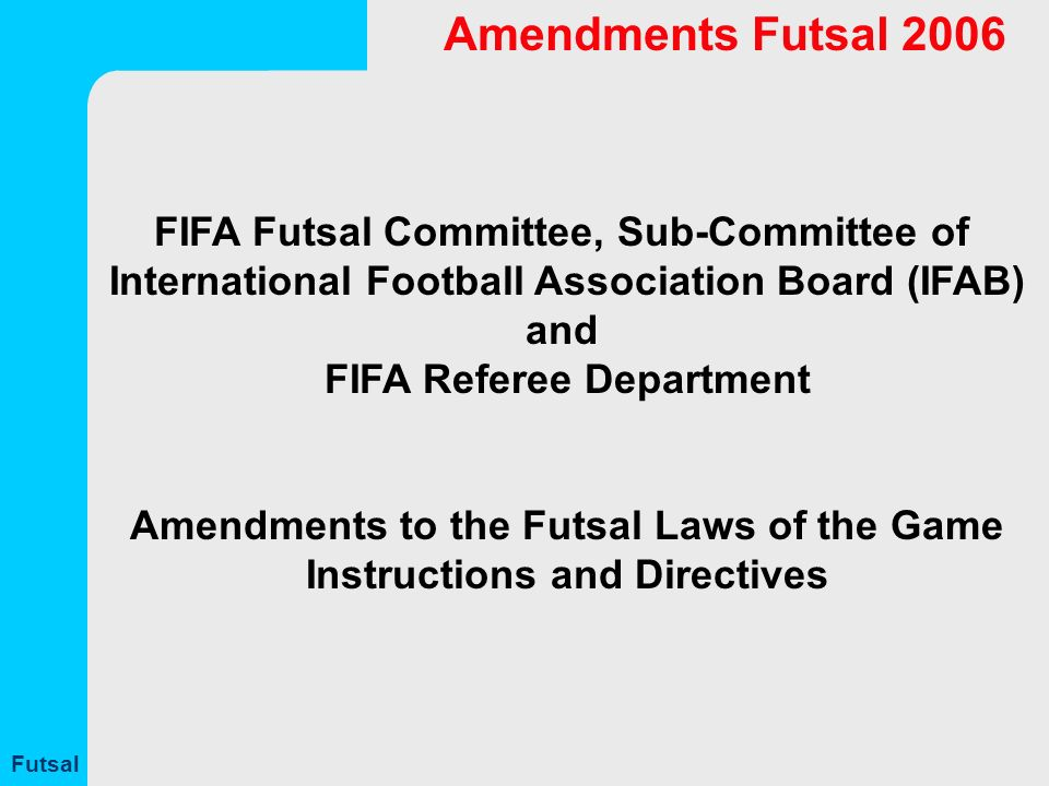 Amendments Futsal Laws of the Game Futsal FIFA Futsal Committee b185289a0b395