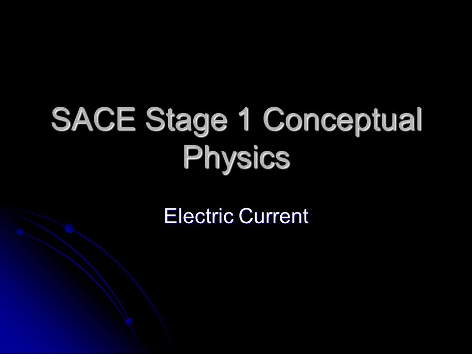 SACE Stage 1 Conceptual Physics Electric Current