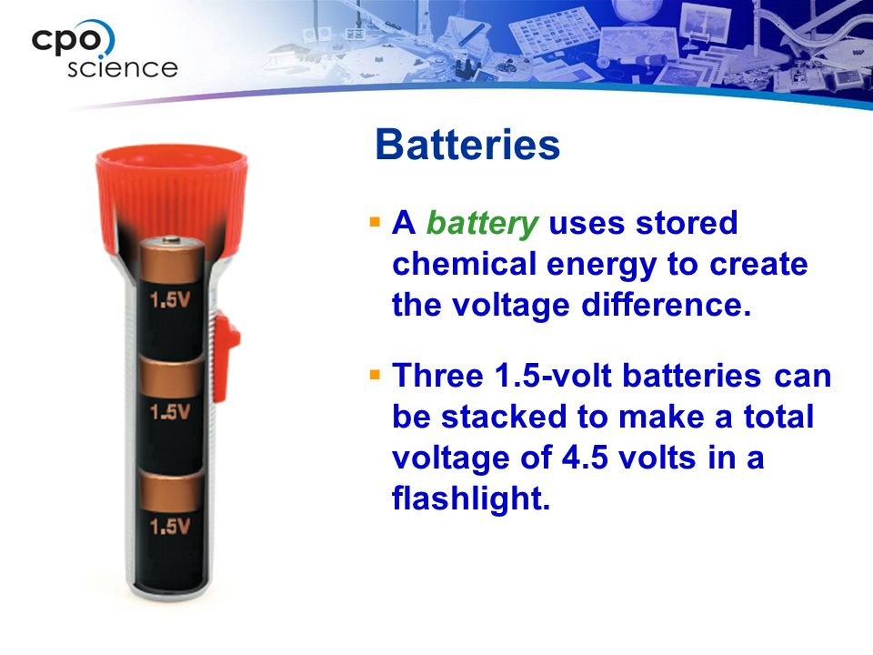 Batteries  A battery uses stored chemical energy to create the voltage difference.