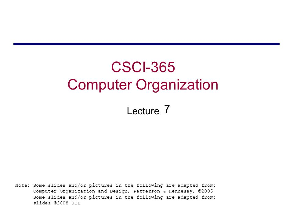Csci 365 Computer Organization Lecture Note Some Slides And Or Pictures In The Following Are Adapted From Computer Organization And Design Patterson Ppt Download