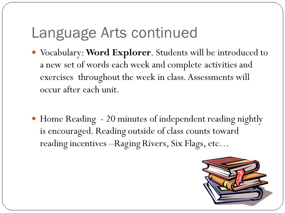Language Arts continued Vocabulary: Word Explorer.