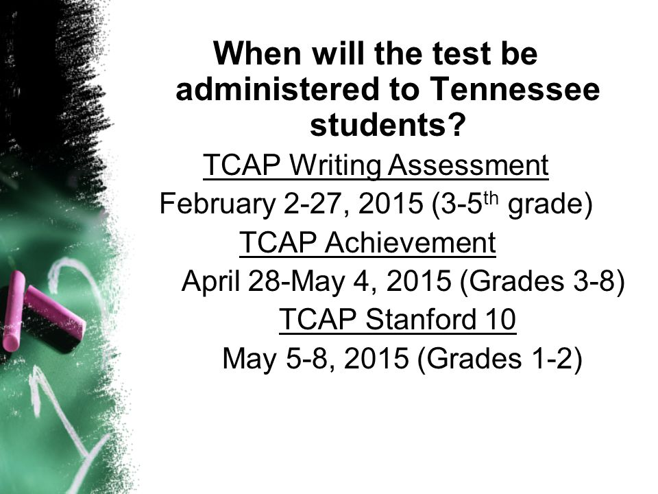 When will the test be administered to Tennessee students.