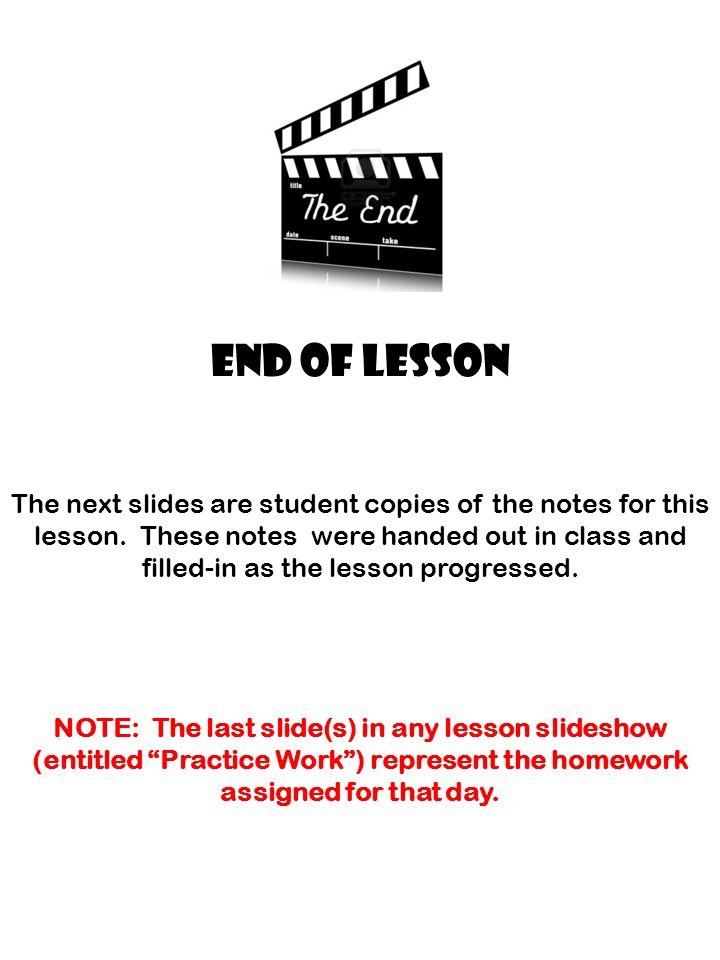 END OF LESSON The next slides are student copies of the notes for this lesson.