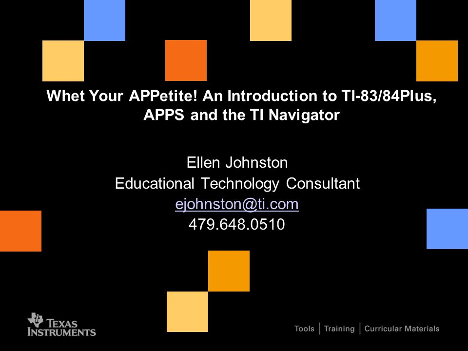 Whet Your APPetite! An Introduction to TI-83/84Plus, APPS
