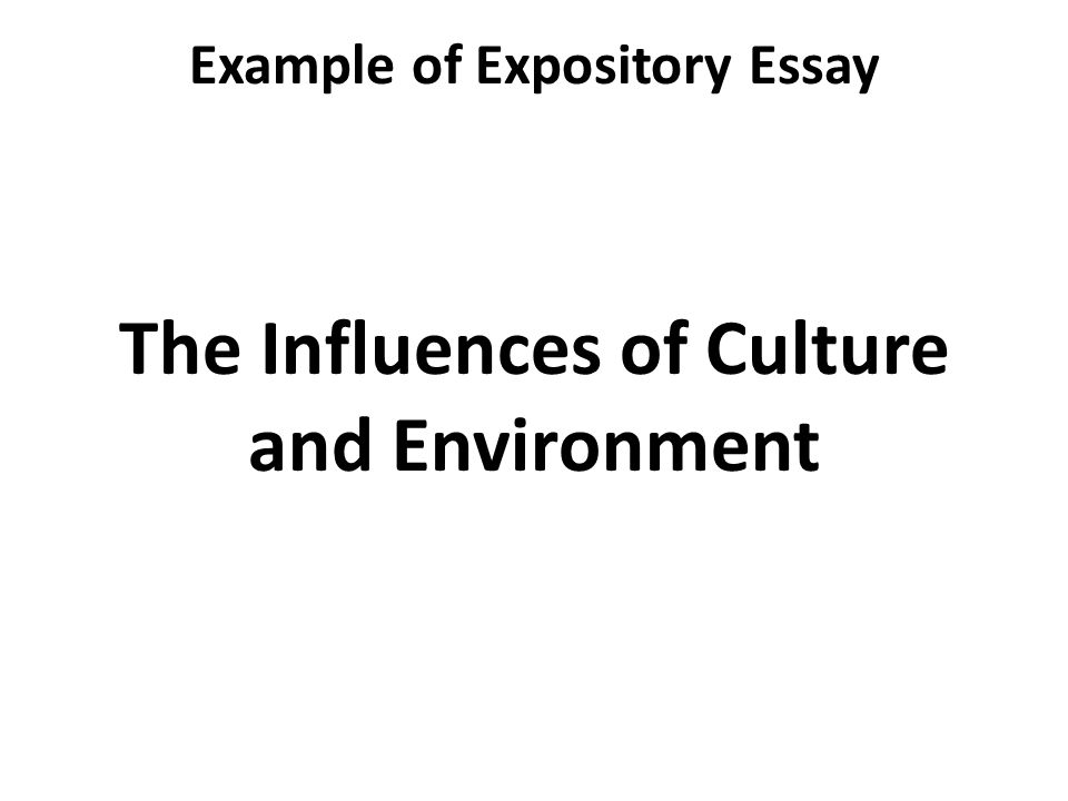 What Is The Thesis Of A Research Essay  Example Of Expository Essay The Influences Of Culture And Environment Essay Paper Writing also Business Essay Structure Expository Essay Lecture  Recap Sharing Your Experience  Essay On Importance Of English Language