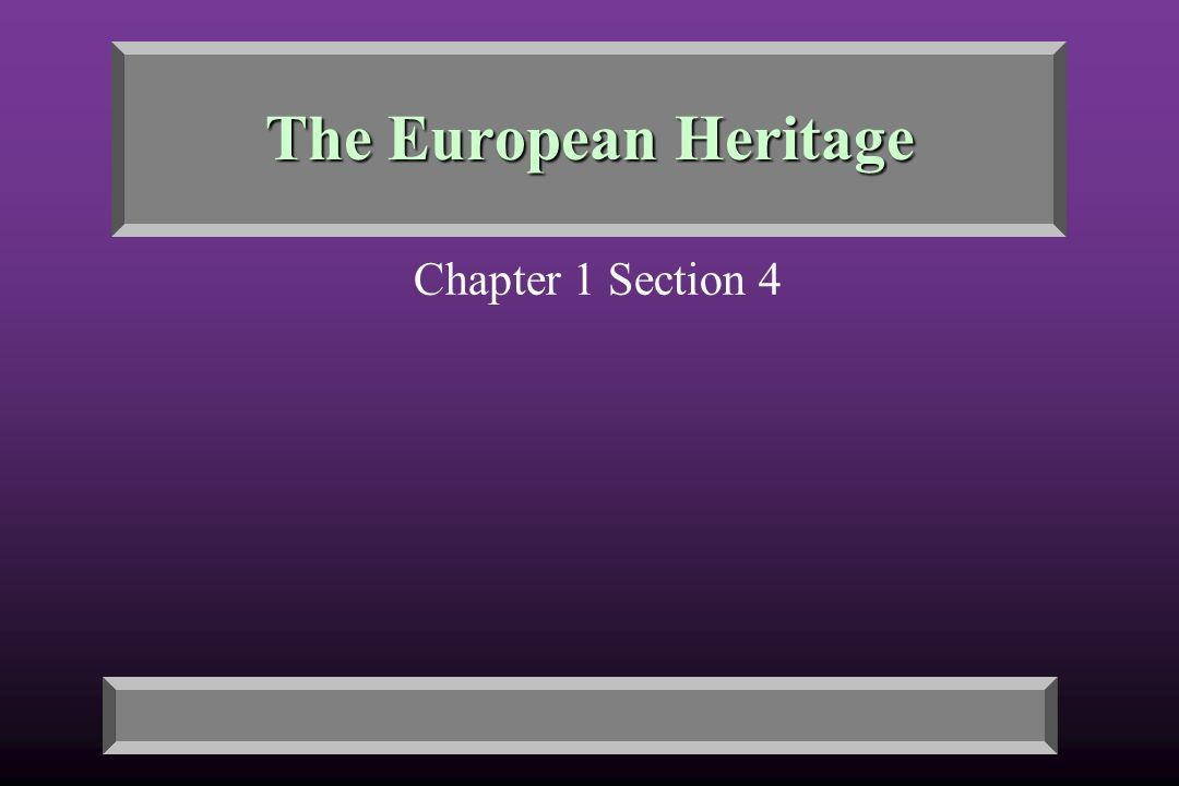 The European Heritage Chapter 1 Section 4