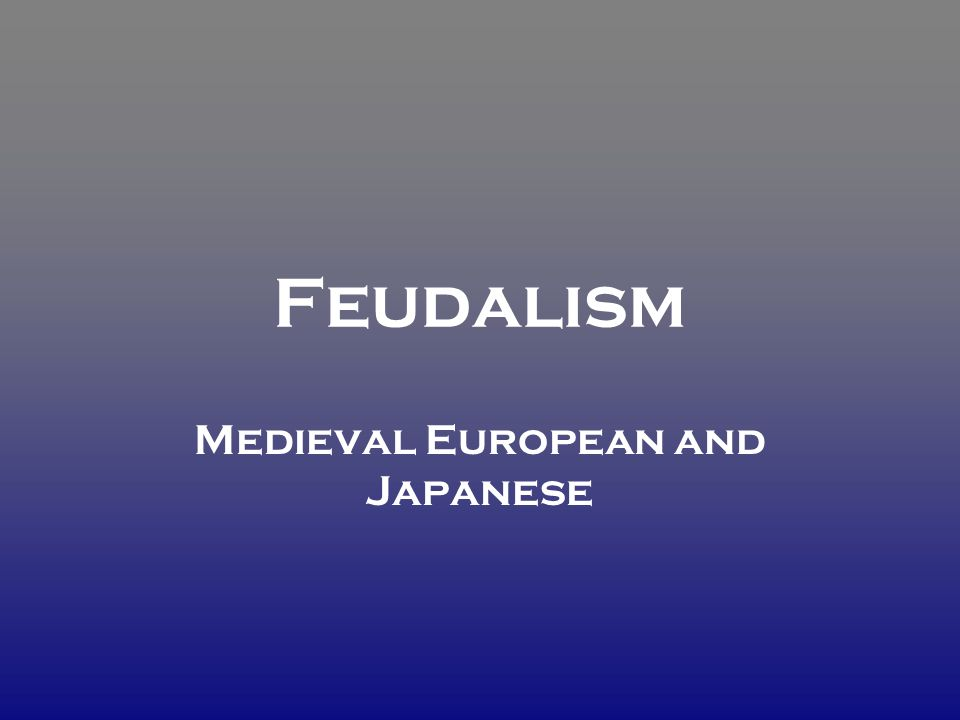 Feudalism Medieval European and Japanese