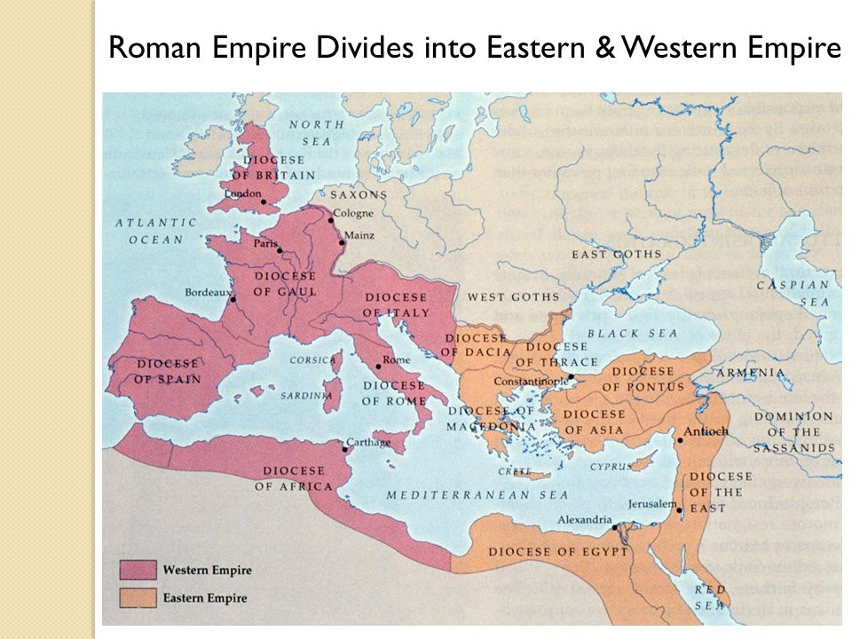 Roman Empire Divides into Eastern & Western Empire
