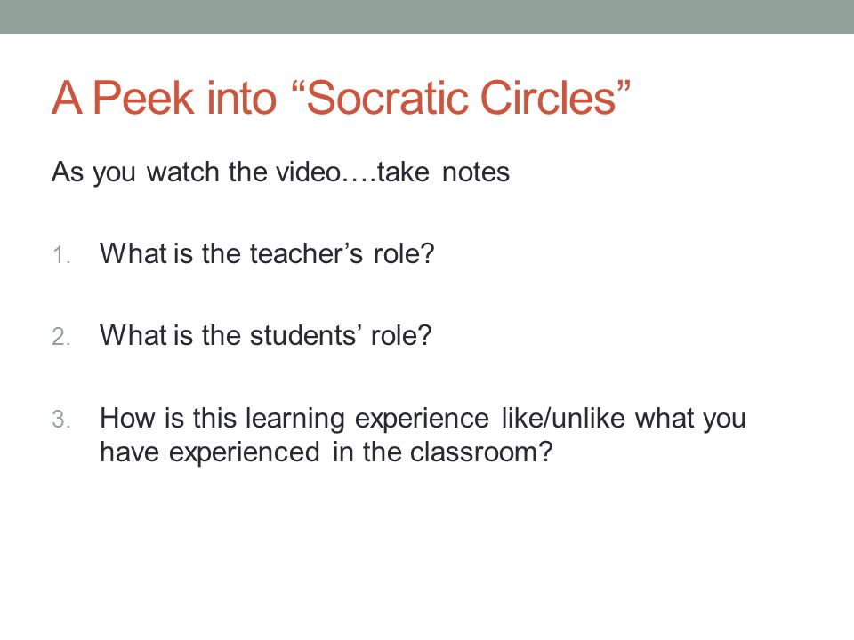 A Peek into Socratic Circles As you watch the video….take notes 1.