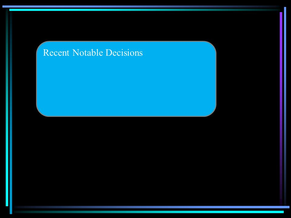 Recent Notable Decisions