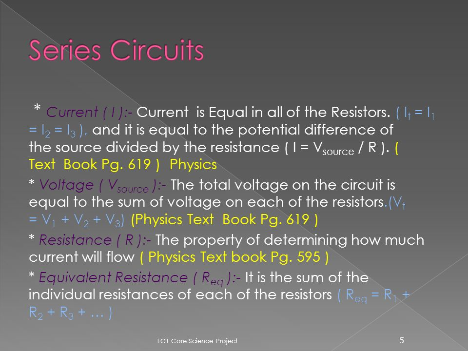 * Current ( I ):- Current is Equal in all of the Resistors.