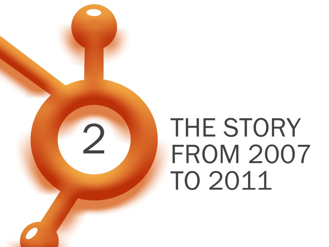 THE STORY FROM 2007 TO
