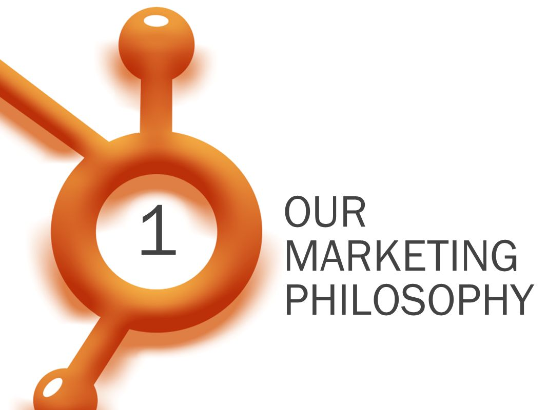 OUR MARKETING PHILOSOPHY 1